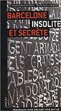 echange, troc Rocio Sierra, Veronica Ramirez - Barcelone Insolite & Secrete