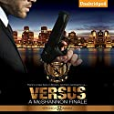 Versus: A McShannon Finale Audiobook by Veronica Maxim Narrated by Sarah Grant