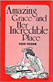 img - for Amazing Grace and Her Incredible Place book / textbook / text book