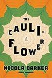 The Cauliflower: A Novel