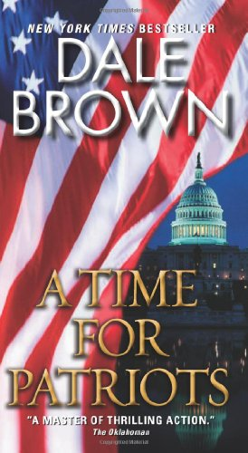 """A Time for Patriots (British Book Awards 2003)"" av Dale Brown"