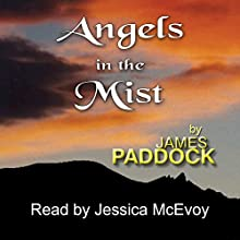 Angels in the Mist Audiobook by James Paddock Narrated by Jessica McEvoy