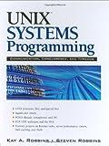 UNIX Systems Programming: Communication,...