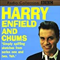 Harry Enfield and Chums  by Harry Enfield Narrated by Harry Enfield, Paul Whitehouse, Kathy Burke
