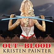 Out for Blood: House of Comarré, Book 4 | Kristen Painter