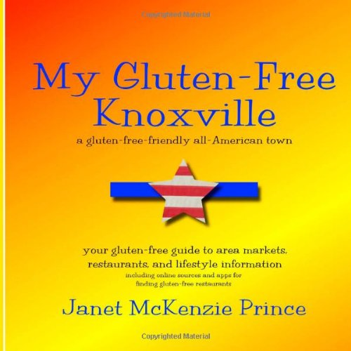My Gluten-Free Knoxville: Your gluten-free guide to area markets, restaurants, and lifestyle information