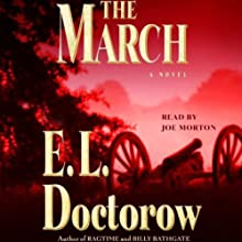 The March: A Novel (       UNABRIDGED) by E.L. Doctorow Narrated by Joe Morton