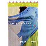Cartwheels in a Sari: A Memoir of Growing Up Cultby Jayanti Tamm