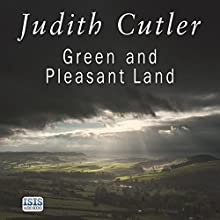 Green and Pleasant Land (       UNABRIDGED) by Judith Cutler Narrated by Patricia Gallimore