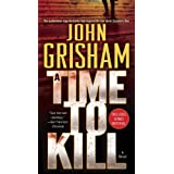 A Time to Kill: A Novel ~ John Grisham