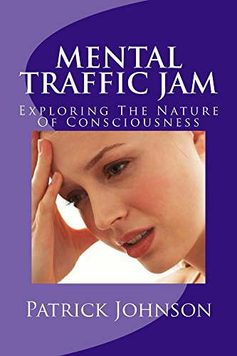 Book: Mental Traffic Jam - Exploring the Nature of Consciousness by Patrick Johnson