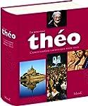 Le nouveau Th�o : L'encyclop�die cath...