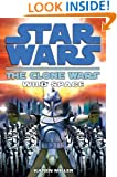 Wild Space: Star Wars (The Clone Wars) (Star Wars: The Clone Wars Book 2)