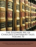 The Ellesmere Ms. of Chaucers Canterbury Tales, Volume 70