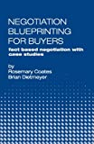 Negotiation Blueprinting for Buyers: fact based negotiation with case studies