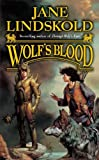 Wolf's Blood (0765353741) by Jane Lindskold