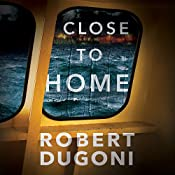 Close to Home: Tracy Crosswhite, Book 5 | Robert Dugoni