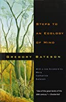 Steps to an Ecology - Collected Essays in Anthropology, Psychiatry, Evolution & Epistemology