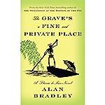 The Grave's a Fine and Private Place: A Flavia de Luce Novel   Alan Bradley