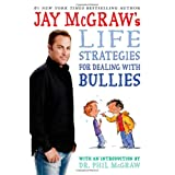 Jay McGraw's Life Strategies for Dealing with Bullies ~ Jay McGraw