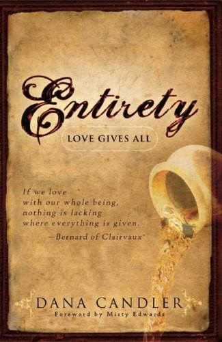 Entirety: Love Gives All by Dana Candler (March 01,2008) PDF