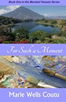 For Such a Moment (Mended Vessels Series) (Volume 1)
