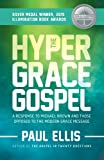 The Hyper-Grace Gospel: A Response to Michael Brown and Those Opposed to the Modern Grace Message