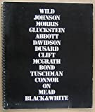 img - for Wild Johnson Morris Gluckstein Abbott Davidson Dusard Clift McGrath Bond Tuschman Connor on Mead Black&White book / textbook / text book