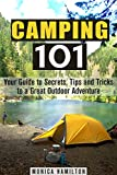 Search : Camping 101: Your Guide to Secrets, Tips and Tricks to a Great Outdoor Adventure (Beginner's Guide to Camping Hacks)