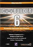 C++ Builder 6. Desenvolva Aplicasões Para Windows - 9788571949263