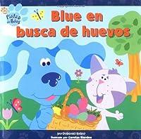 Blue en busca de huevos ( Blue's Egg Hunt) (Pistas de Blue (Blue's Clues)) (Spanish Edition) download ebook