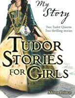 Tudor Stories for Girls (My Story Collections)