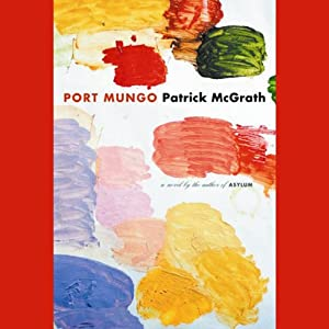 Port Mungo | [Patrick McGrath]