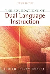 Foundations of Dual Language Instruction The Judith Lessow-Hurley