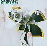 FABRICLIVE27: DJ Format