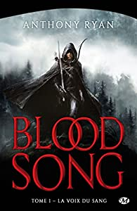 Blood Song, tome 1 : La voix du sang par Anthony Ryan