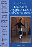 Legends of American Dance and Choreography (Collective Biographies) (0766013782) by Ford, Carin T.