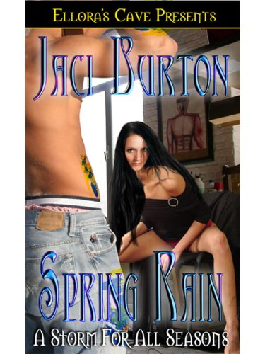 Jaci Burton - Spring Rain (A Storm for All Seasons, Book Four)
