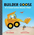 Builder Goose: It's Construction Rhym...