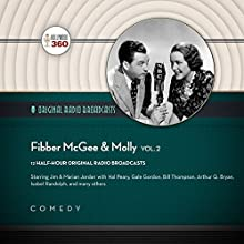 Fibber McGee & Molly, Vol. 2: The Classic Radio Collection Radio/TV Program by  Hollywood 360 Narrated by Jim Jordan, Marian Jordan