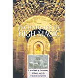 Techniques of High Magic: A Handbook of Divination, Alchemy, and the Evocation of Spirits ~ Francis King