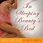 In Sleeping Beauty's Bed: Erotic Fairy Tales | Mitzi Szereto