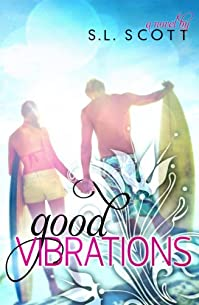 (FREE on 3/24) Good Vibrations by S. L. Scott - http://eBooksHabit.com