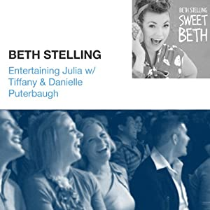 Entertaining Julia w/ Tiffany & Danielle Puterbaugh | [Beth Stelling]