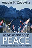 To Make and Keep Peace Among Ourselves and with All Nations (Hoover Institution Press Publication)
