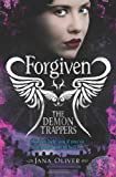Jana Oliver The Demon Trappers: Forgiven