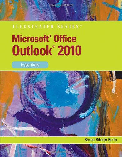 Microsoft Outlook 2010: Essentials (Illustrated (Course Technology))