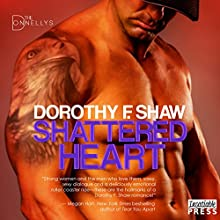 Shattered Heart: The Donnellys, Book 3 Audiobook by Dorothy F. Shaw Narrated by Mia Madison
