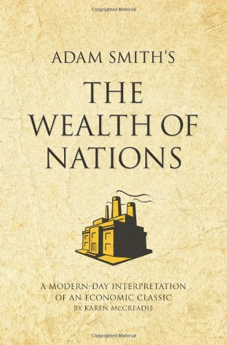 Adam Smith&#39;s The Wealth of Nations: A modern-day interpretation of an economic classic: A Modern-day Interpretation of a True Classic (Infinite Success Series), Buch