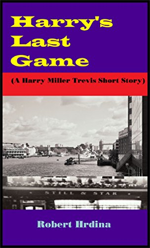 Robert Hrdina - Harry's Last Game: (A Harry Miller Trevis Short Story)